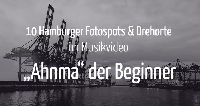 """10 Hamburger Fotospots & Drehorte im Musikvideo """"Ahnma"""" der Beginner"""