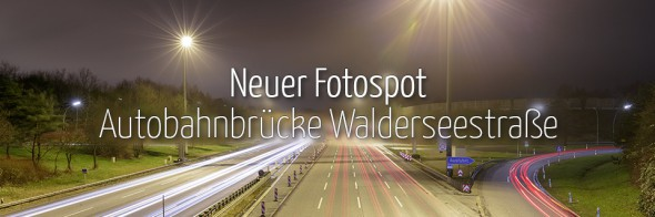 Neuer Fotospot #103: Autobahnbrücke Walderseestraße (KW 7)