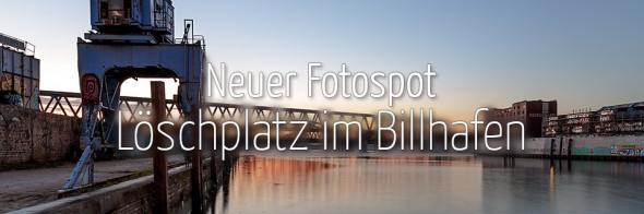 Neuer Fotospot #106: Löschplatz im Billhafen (KW 10)