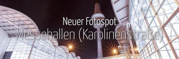 Neuer Fotospot #105: Messehallen (Karolinenstraße) (KW 9)